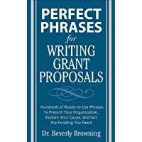 Perfect Phrases for Writing Grant Proposals: Hundreds of Ready-To-Use Phrases to Present Your Organization, Explain Your…