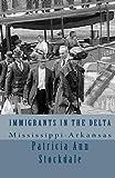 Immigrants in the Delta, Patricia Stockdale, 1492296988