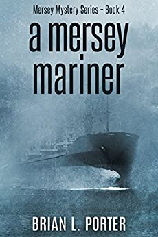 A Mersey Mariner (Mersey Murder Mysteries Book 4) by [Porter, Brian L.]