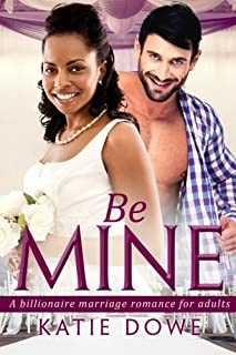 Book Cover: Be Mine: A BWWM Marriage Love Story For Adults