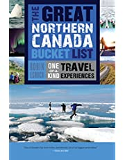 The Great Northern Canada Bucket List: One-of-a-Kind Travel Experiences