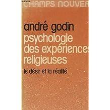Psychologie des experiences religieuses: Le desir et la realite (Champs nouveaux) (French Edition)