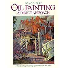Oil Painting: A Direct Approach