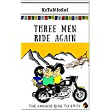 Three Men Ride Again: The Amigos ride to Spiti (Three men on motorcycles Book 2)