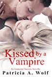 Kissed by a Vampire (An Immortal Secrets Novella)