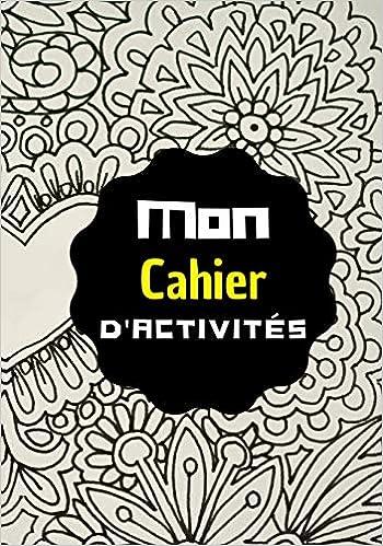 Amazon Fr Mon Cahier D Activites Mots Meles Sudoku Coloriages Dessins Lignes Pour Ecrire Librement Collection Divertissements Livres