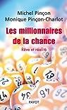 Les millionnaires de la chance : Rêve et réalité par Pinçon