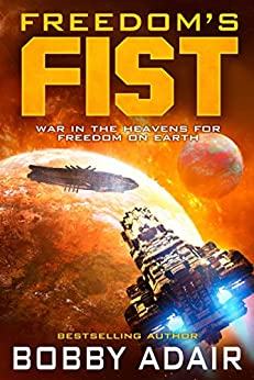 Freedom's Fist (Freedom's Fire Book 4) by [Adair, Bobby]