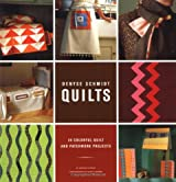 Denyse Schmidt Quilts: 30 Colorful Quilt and Patchwork Projects