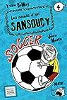 Les soucis d'un Sansoucy, tome 4 : Soccer par Demuy