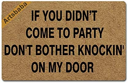Artsbaba Welcome Mat If You Didn t Come to Party Don t Bother Knockin On My Door Mat Rubber Non-Slip Entrance Rug Floor Mat Balcony Mat Home Decor Indoor Mat 23.6 x 15.7 Inches, 0.18 Inch Thickness