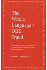 The Whole Language/OBE Fraud: The Shocking Story of How America Is Being Dumbed Down by Its Own Education System Paperback