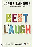 Best to Laugh: A Novel