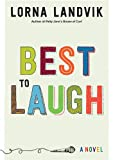 Best to Laugh, Lorna Landvik, 0816694532