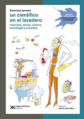 Un científico en el lavadero: Manchas, olores, ciencia, tecnología y suciedad (Ciencia que ladra… serie Clásica) (Spanish Edition)
