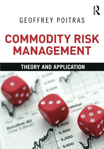 Commodity Risk Management: Theory and Application