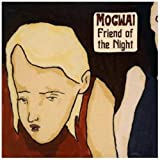 Friend Of The Night By Mogwai (2006-01-30)
