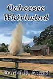 Ocheesee Whirlwind, Daniel R. Alford, 1478705485