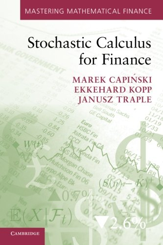 Stochastic Calculus for Finance (Mastering Mathematical Finance)