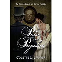Pulse and Prejudice: The Confession of Mr Darcy, Vampire (English Edition)