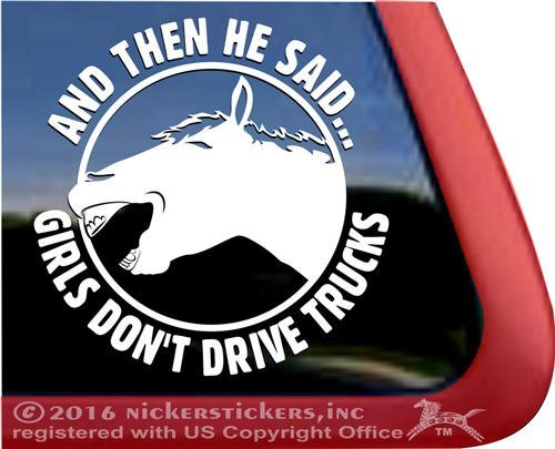 Laughing Horse Meme Decal Stickers | And Then He Said...Girls Don't Drive Trucks