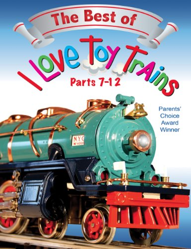 (The Best of I Love Toy Trains, Parts 7-12)