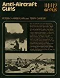 Anti-Aircraft Guns, Peter Chamberlain and Terry Gander, 0668038187