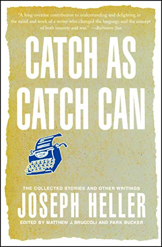 Catch As Catch Can: The Collected Stories and Other Writings