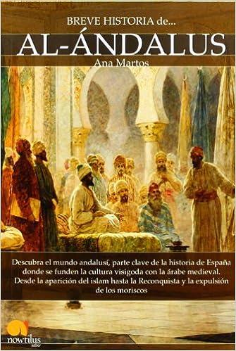 Breve historia de al-Ándalus: Amazon.es: Martos Rubio, Ana: Libros