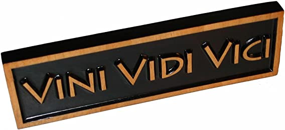 "Decorative Wood Sign Plaque ""Vini Viidi Vici"" (Wine, I Saw, I Conquered), 10"" x 3"""