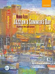 Jazz on a Summer's Day + CD: 9 pieces for jazz piano (Nikki Iles Jazz series)