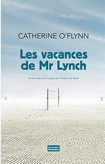 Les vacances de Monsieur Lynch : roman, O'Flynn, Catherine