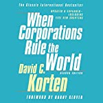 When Corporations Rule the World, Second Edition | David C. Korten