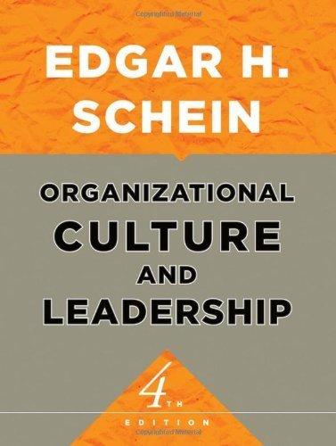 Organizational Culture and Leadership (The Jossey-Bass Business & Management Series) by Edgar H. Schein (2010-09-10)