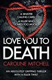 Love You to Death: An Absolutely Gripping Thriller With a Killer Twist (Detective Ruby Preston Crime Thriller Series) (Volume 1) by  Caroline Mitchell in stock, buy online here