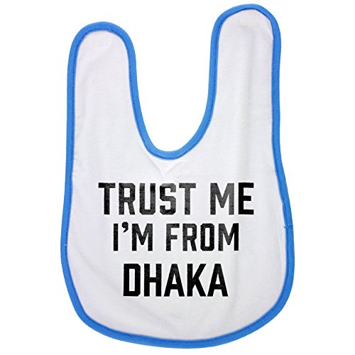 Blue baby bib with Trust me I am from Dhaka -  PickYourImage, NV-01068807