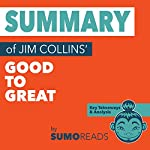 Summary of Jim Collins' Good to Great: Key Takeaways & Analysis | Sumoreads