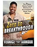 Zero to Breakthrough: The 7-Step, Battle-Tested Method for Accomplishing Goals that Matter