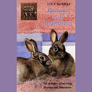 Animal Ark: Bunnies in the Bathroom Audiobook