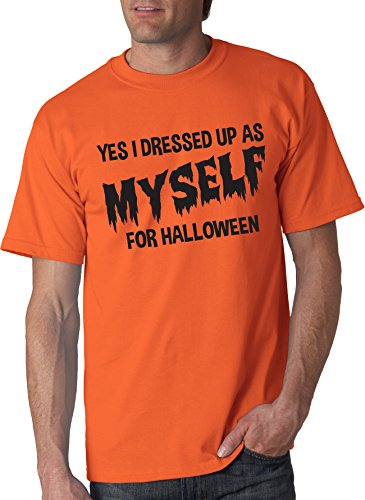 I Dressed Up As Myself For Halloween T Shirt Funny Costume Tee (orange) 4XL (Big Man Costume Ideas)