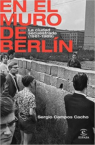 En el Muro de Berlín de Sergio Campos Cacho