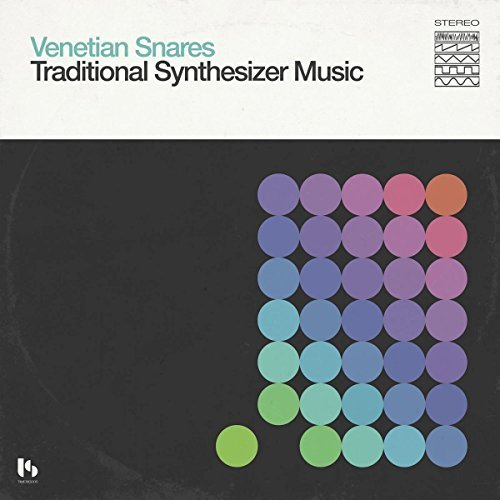 Traditional Synthesizer Music by VENETIAN SNARES (2016-05-04) ()