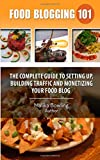 Food Blogging 101, Malika Bowling, 150018991X