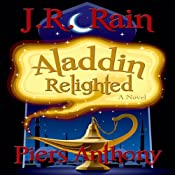 Aladdin Relighted: Aladdin Trilogy, Book 1 | J.R. Rain, Piers Anthony