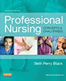 Professional Nursing: Concepts & Challenges, 7e (Professional Nursing; Concepts and Challenges)