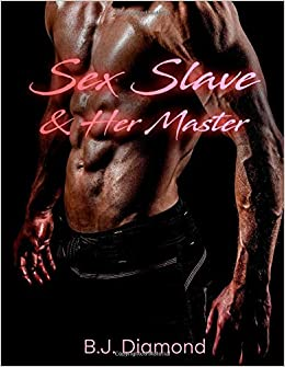 Sex Slave & Her Master: Domination and Submission, Dark Romance