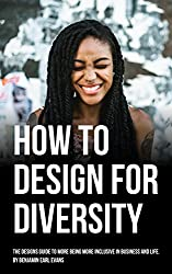Designing for Diversity: How to use Design-thinking to solve sexism, racism and bias.
