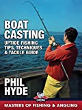 Boat Casting: Uptide Fishing Tips, Techniques & Tackle Guide - Phil Hyde (Masters of Fishing & Angling)