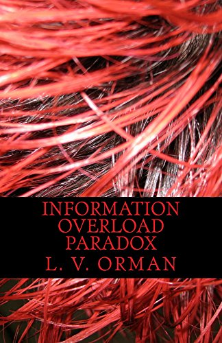 Information Overload Paradox: Drowning in Information, Starving for Knowledge (The Organized Mind Daniel Levitin)