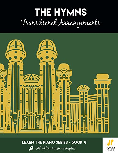 The Hymns: Transitional Arrangements (Easy Mormon & LDS Hymn Book for Piano and Organ with Online Audio Examples) (Learn the Piano 4) ()